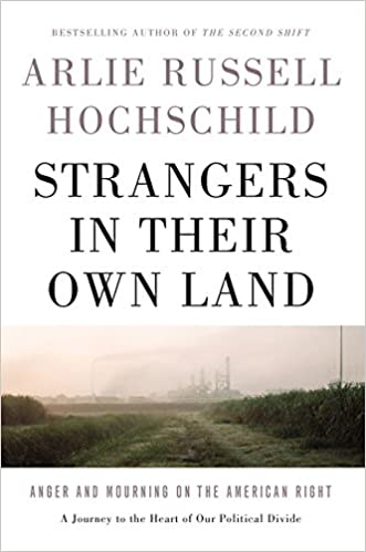 Strangers In Their Own Land: Anger And Mourning On The American Right por Arlie Russell Hochschild epub