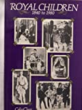 img - for Royal Children 1840-1980 by Celia Clear (1981-09-03) book / textbook / text book