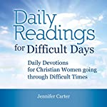Daily Readings for Difficult Days | Jennifer Carter