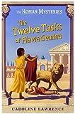 The Roman Mysteries: The Twelve Tasks of Flavia Gemina: Book 6