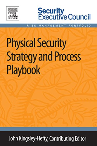 Physical Security Strategy and Process Playbook (Security Executive Council Risk Management Portfolio) Pdf