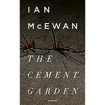 The Cement Garden (Ian McEwan Series Book 2)