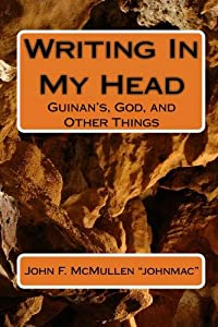 Writing In My Head: Guinan's, God, and Other Things