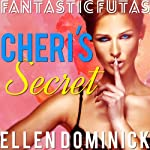 Cheri's Secret : Fantastic Futas | Ellen Dominick