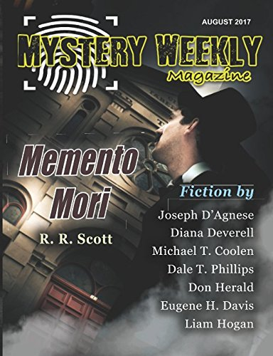 Mystery Weekly Magazine: August 2017 (Mystery Weekly Magazine - Liam Phillip