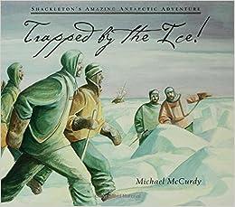 Trapped by the Ice!: Shackleton's Amazing Antarctic Adventure price comparison at Flipkart, Amazon, Crossword, Uread, Bookadda, Landmark, Homeshop18