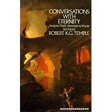 Conversations with Eternity: Ancient Man's Attempts to Know the Future by Robert K. G. Temple (1984-08-01)