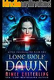 Lone Wolf Dawn (Alpha Underground Book 2)