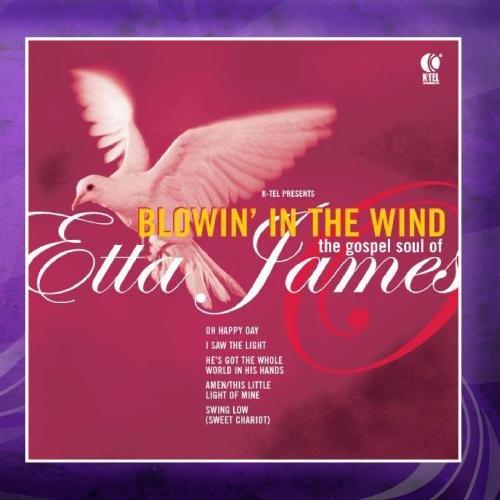 Blowin' in the Wind - The Gospel Soul of Etta James