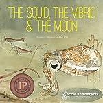 The Squid, the Vibrio & the Moon: Small Friends   Ailsa Wild