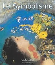Le Symbolisme par Nathalia Brodskaia