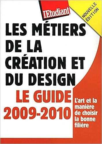 Livre Les métiers de la création et du design : le guide 2009-2010 pdf, epub