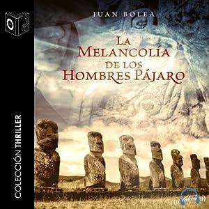 La Melancolía de Los Hombres Pájaro Audiobook