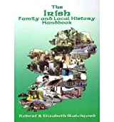 [ THE IRISH FAMILY AND LOCAL HISTORY HANDBOOK BY BLATCHFORD, ELIZABETH](AUTHOR)PAPERBACK