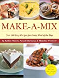 img - for By Karine Eliason - Make-A-Mix: Over 300 Easy Recipes for Every Meal Of the Day (11/26/06) book / textbook / text book