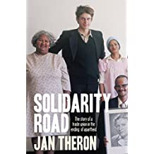 Solidarity Road: The Story of a Trade Union in the Ending of Apartheid