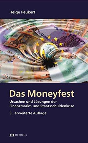 Das Moneyfest: Ursachen und Lösungen der Finanzmarkt- und Staatsschuldenkrise Taschenbuch – 31. August 2017 Helge Peukert Metropolis 3731612828 Volkswirtschaft