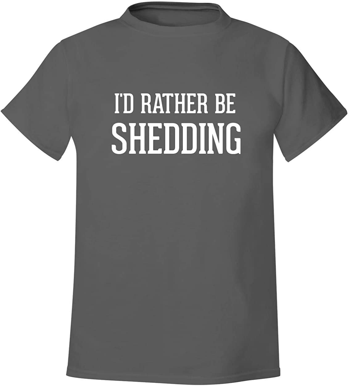 I'd Rather Be SHEDDING - Men's Soft & Comfortable T-Shirt