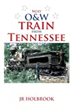 Next o and W Train from Tennessee, Holbrook, 1493152742
