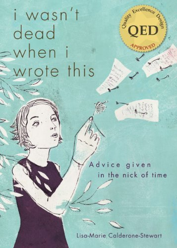 I Wasn't Dead When I Wrote This: Advice Given in the Nick of Time pdf epub
