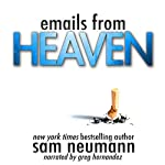 Emails from Heaven | Sam Neumann