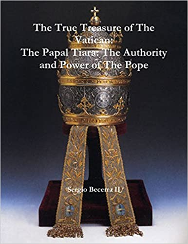 The Papal Tiara: The Authority and Power of The Pope