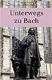 Unterwegs zu Bach