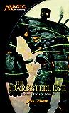 The Darksteel Eye: A Magic The Gathering Novel (Mirrodin Cycle Book 2) (English Edition)