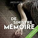 De sinistre mémoire (Daniel Magne & Lisa Heslin 2) Audiobook by Jacques Saussey Narrated by François Tavares