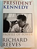 Front cover for the book President Kennedy: Profile of Power by Richard Reeves