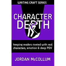 Character Depth: Keeping readers riveted with real characters, emotion and deep POV (Writing Craft Series Book 3) (English Edition)