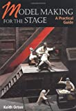 Model Making for the Stage, Keith Orton, 1861266901