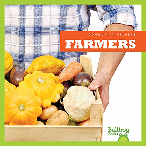 Farmers (Bullfrog Books: Community Helpers)