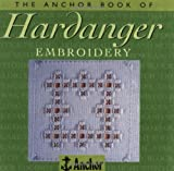 The Anchor Book of Hardanger Embroidery (The Anchor Book Series)