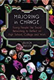 Majoring in Change : Young People Use Social Networking to Reflect on High School, College, and Work, Butler, Allison, 1433115352