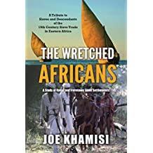 The Wretched Africans: A Study of Rabai and Freretown Slave Settlements