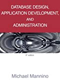 Database Design, Application Development, and Administration, Mannino and Mannino, Michael V., 0983332401