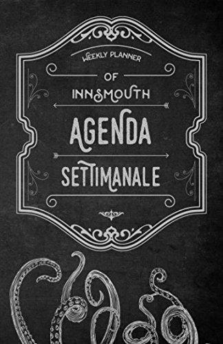 Innsmouth Agenda Settimanale: Weekly Planner in italiano, life organizer da borsa, 12 mesi, 54 settimane (Agenda Planner settimanale perpetua senza data) (Italian Edition)