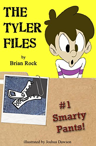 The Tyler Files #1: Smarty Pants by [Rock, Brian]