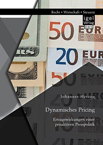Dynamisches Pricing: Ertragswirkungen einer proaktiven Preispolitik Taschenbuch – 1. April 2015 Johannes Herzog Igel 3954853019 Betriebswirtschaft