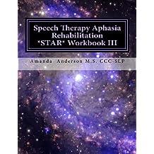 Speech Therapy Aphasia Rehabilitation Star Workbook III: Expressive Language