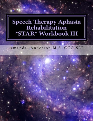 3: Speech Therapy Aphasia Rehabilitation Star  Workbook III: Expressive Language