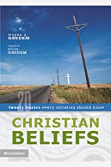 Christian Beliefs: Twenty Basics Every Christian Should Know Kindle Edition