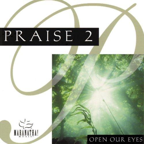 Praise 2: Open Our Eyes