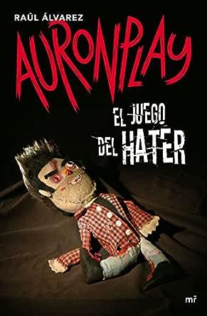 El juego del Hater eBook: AuronPlay: Amazon.es: Tienda Kindle