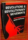 Revolutions and Revolutionary Movements, James DeFronzo, 0813306698
