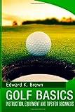 Golf Basics, Edward Brown, 149732209X