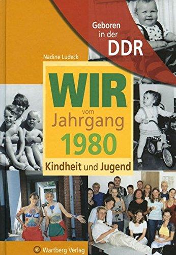 geboren-in-der-ddr-wir-vom-jahrgang-1980-kindheit-und-jugend-jahrgangsbnde
