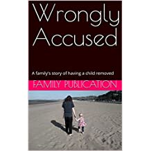 Wrongly Accused: A family's story of having a child removed