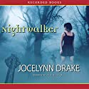 Nightwalker: Dark Days, Book 1 Audiobook by Jocelynn Drake Narrated by Celeste Ciulla
